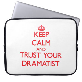Keep Calm and trust your Dramatist Laptop Computer Sleeves