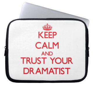 Keep Calm and trust your Dramatist Laptop Sleeve