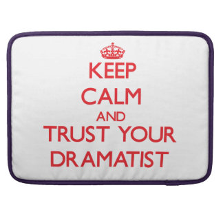 Keep Calm and trust your Dramatist MacBook Pro Sleeve