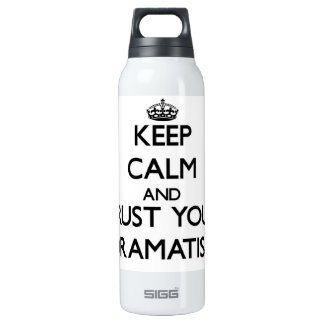 Keep Calm and Trust Your Dramatist SIGG Thermo 0.5L Insulated Bottle