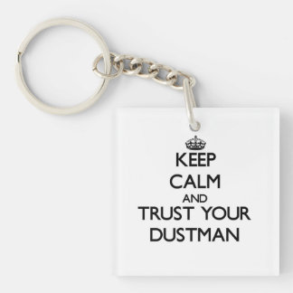 Keep Calm and Trust Your Dustman Single-Sided Square Acrylic Keychain