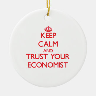 Keep Calm and Trust Your Economist Double-Sided Ceramic Round Christmas Ornament