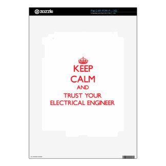 Keep Calm and trust your Electrical Engineer iPad 2 Decals