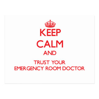 Keep Calm and trust your Emergency Room Doctor Postcard