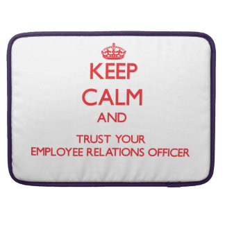 Keep Calm and trust your Employee Relations Office Sleeve For MacBooks