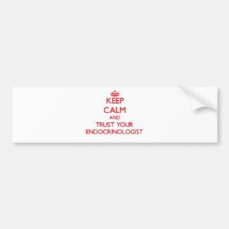 Keep Calm and Trust Your Endocrinologist Bumper Stickers