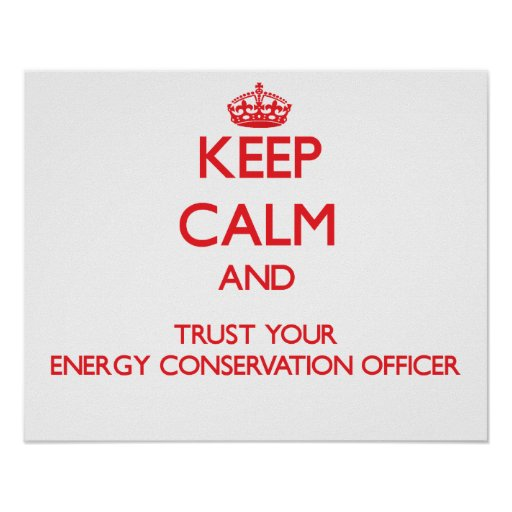 Keep Calm and Trust Your Energy Conservation Offic Print