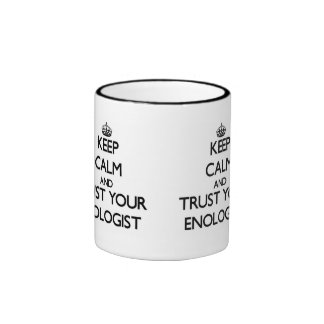 Keep Calm and Trust Your Enologist Coffee Mugs