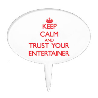 Keep Calm and Trust Your Entertainer Cake Picks
