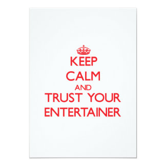 Keep Calm and trust your Entertainer Invites