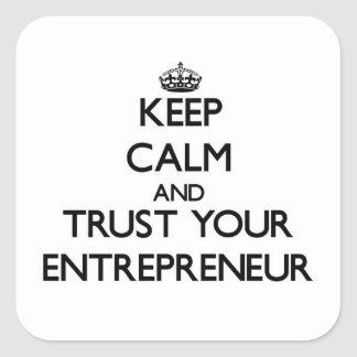 Keep Calm and Trust Your Entrepreneur Sticker