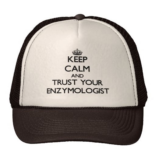 Keep Calm and Trust Your Enzymologist Trucker Hat