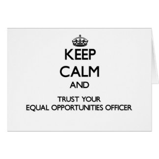 Keep Calm and Trust Your Equal Opportunities Offic Cards
