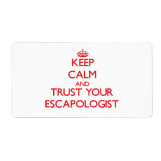 Keep Calm and Trust Your Escapologist Shipping Label
