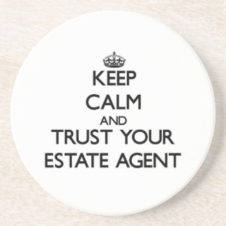 Keep Calm and Trust Your Estate Agent Beverage Coasters