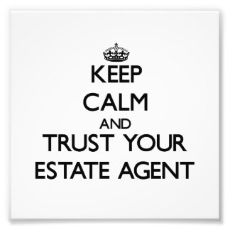 Keep Calm and Trust Your Estate Agent Photographic Print