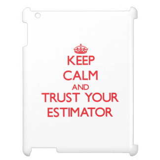 Keep Calm and trust your Estimator Case For The iPad 2 3 4