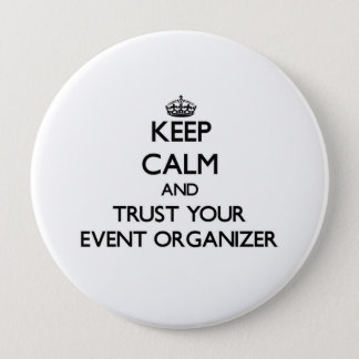 Keep Calm and Trust Your Event Organizer Pinback Button