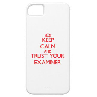 Keep Calm and trust your Examiner iPhone 5 Covers