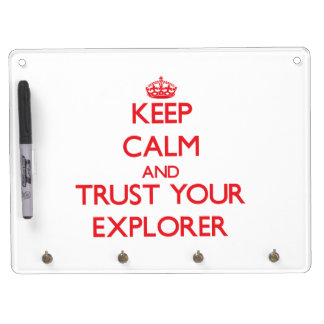 Keep Calm and Trust Your Explorer Dry Erase Whiteboard