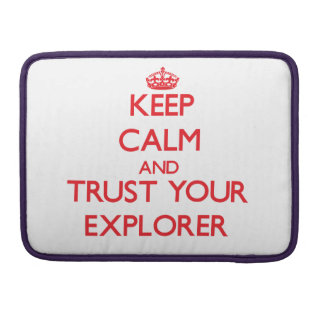 Keep Calm and trust your Explorer Sleeve For MacBooks