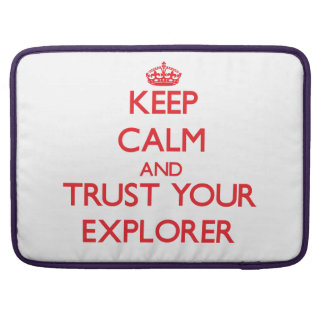 Keep Calm and trust your Explorer Sleeve For MacBook Pro