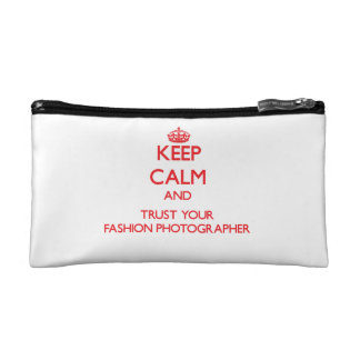 Keep Calm and trust your Fashion Photographer Cosmetic Bag