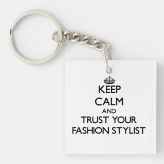 Keep Calm and Trust Your Fashion Stylist Square Acrylic Key Chains