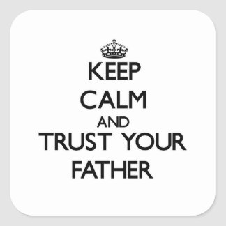 Keep Calm and Trust  your Father Stickers