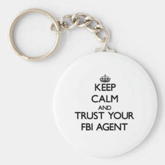Keep Calm and Trust Your Fbi Agent Basic Round Button Keychain