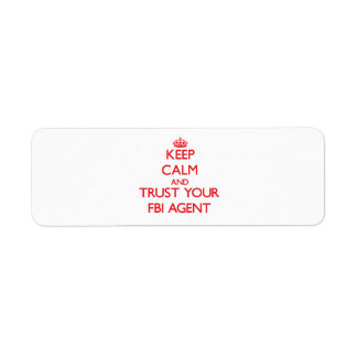 Keep Calm and trust your Fbi Agent Labels