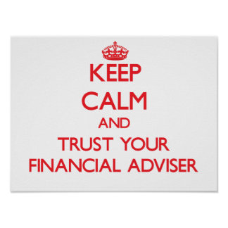 Keep Calm and Trust Your Financial Adviser Poster