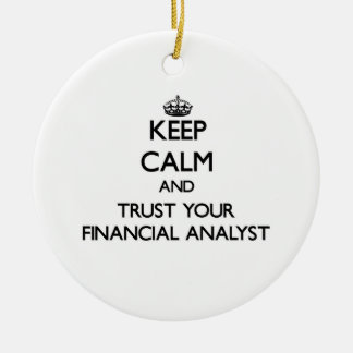 Keep Calm and Trust Your Financial Analyst Christmas Ornaments