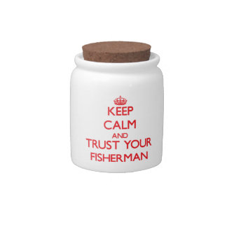 Keep Calm and Trust Your Fisherman Candy Jar