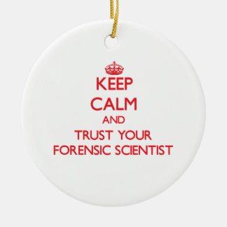 Keep Calm and Trust Your Forensic Scientist Christmas Tree Ornament