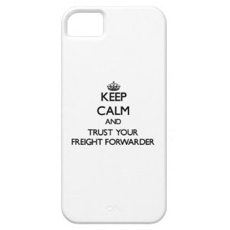 Keep Calm and Trust Your Freight Forwarder iPhone 5 Cases