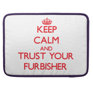 Keep Calm and trust your Furbisher Sleeve For MacBooks