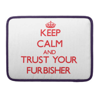 Keep Calm and trust your Furbisher MacBook Pro Sleeve