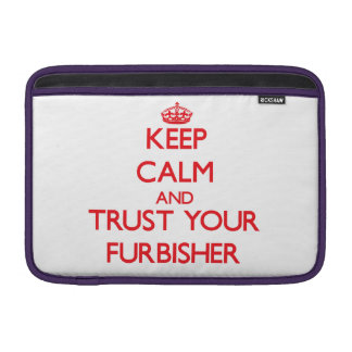 Keep Calm and trust your Furbisher MacBook Sleeves