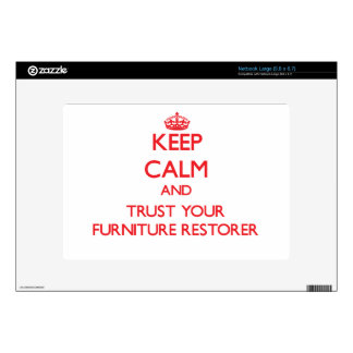 Keep Calm and Trust Your Furniture Restorer Decal For Large Netbook