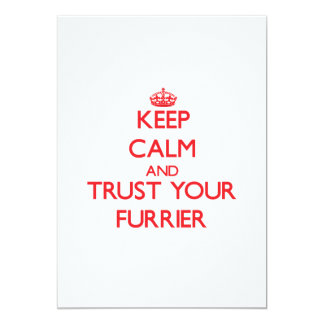 Keep Calm and trust your Furrier 5x7 Paper Invitation Card