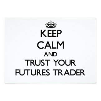 Keep Calm and Trust Your Futures Trader Personalized Invitations