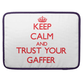 Keep Calm and trust your Gaffer Sleeve For MacBooks