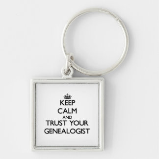 Keep Calm and Trust Your Genealogist Silver-Colored Square Keychain