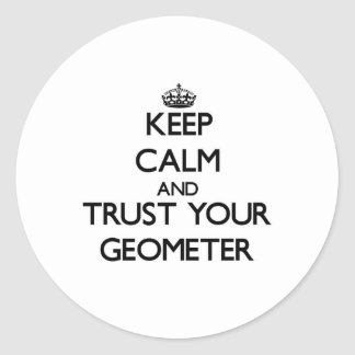 Keep Calm and Trust Your Geometer Stickers