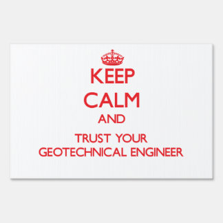 Keep Calm and Trust Your Geotechnical Engineer Sign