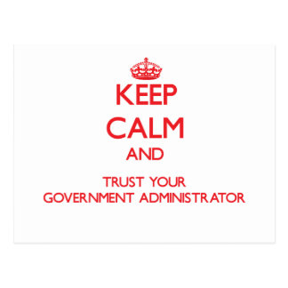 Keep Calm and trust your Government Administrator Post Card