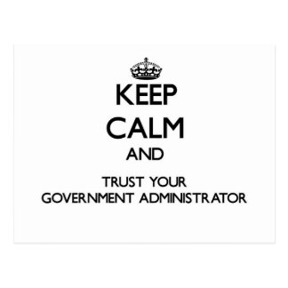 Keep Calm and Trust Your Government Administrator Post Cards