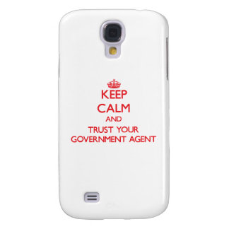 Keep Calm and trust your Government Agent Galaxy S4 Cases