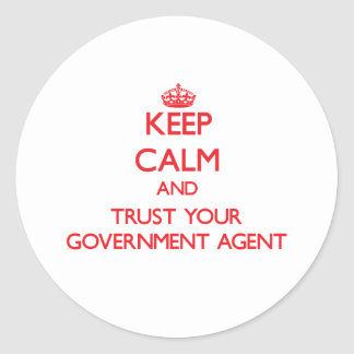 Keep Calm and Trust Your Government Agent Sticker